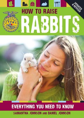 How to Raise Rabbits By Johnson, Samantha/ Johnson, Daniel (PHT)