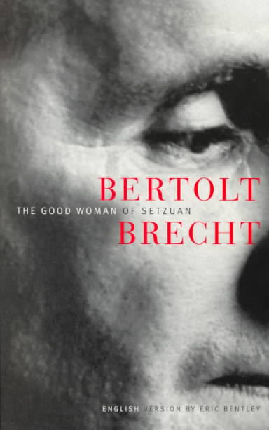 The Good Woman of Setzuan By Brecht, Bertolt/ Bentley, Eric (NRT)