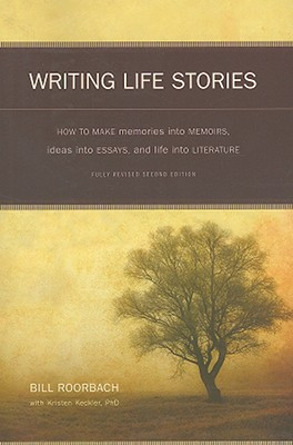Writing Life Stories By Roorbach, Bill/ Keckler, Kristen, Ph.D.